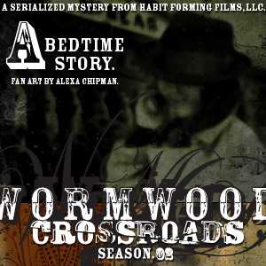 Wormwood: Crossroads: Episode Seven — A Bedtime Story