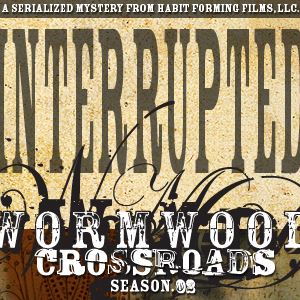 Wormwood: Crossroads: Interrupted