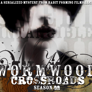 Wormwood: Crossroads: Episode 18 — Sweet Intangible You