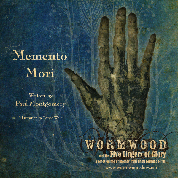 Wormwood & The Five Fingers of Glory: Memento Mori