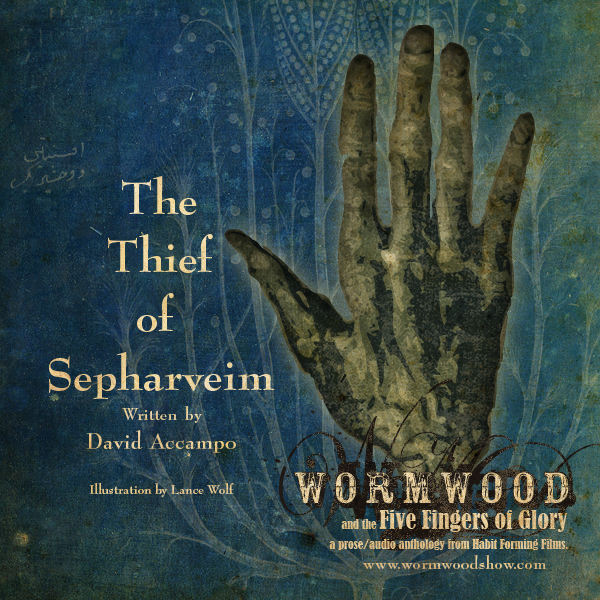 Wormwood and the Five Fingers of Glory - The Thief of Sepharvaim